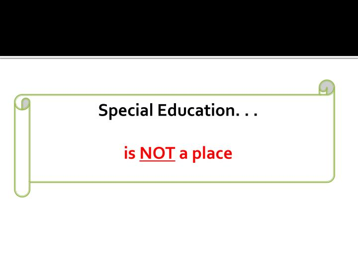 Special Education. . .
