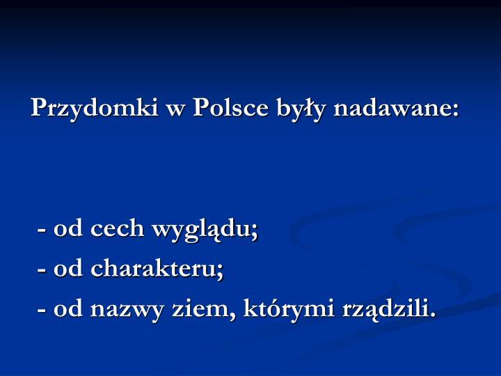 Przydomki w Polsce były nadawane: