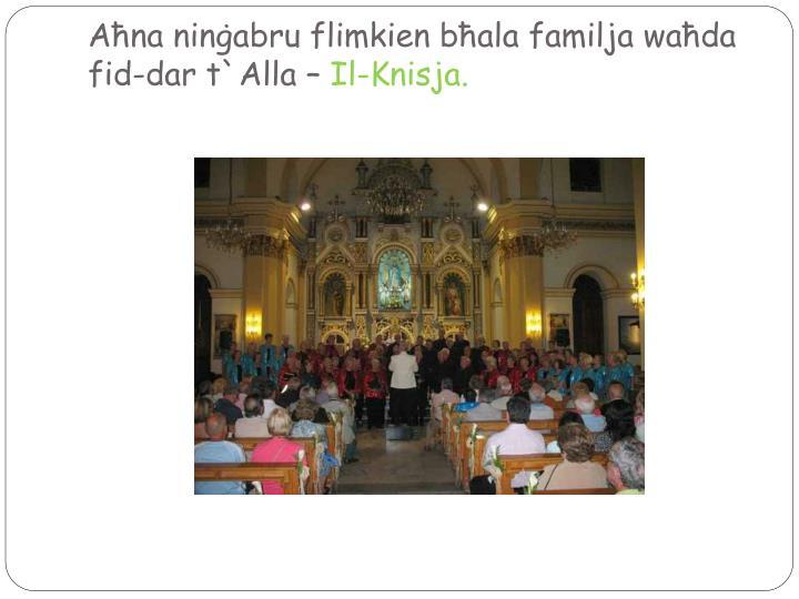 Aħna ninġabru flimkien bħala familja waħda fid-dar t`Alla –