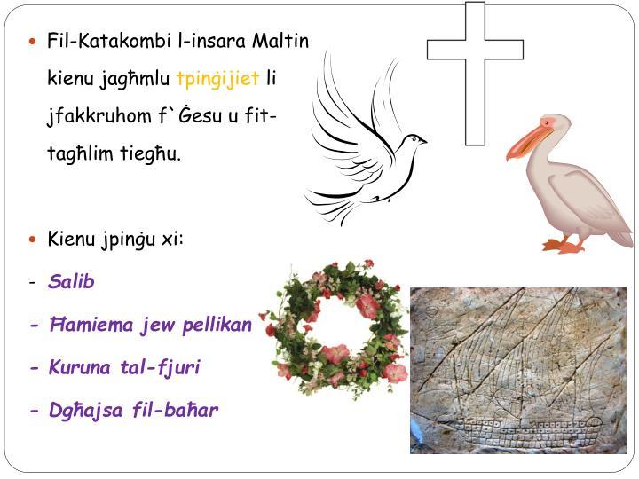 Fil-Katakombi l-insara Maltin kienu jagħmlu