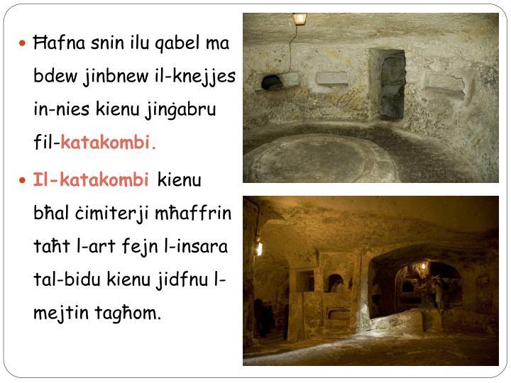 Ħafna snin ilu qabel ma bdew jinbnew il-knejjes in-nies kienu jinġabru fil-