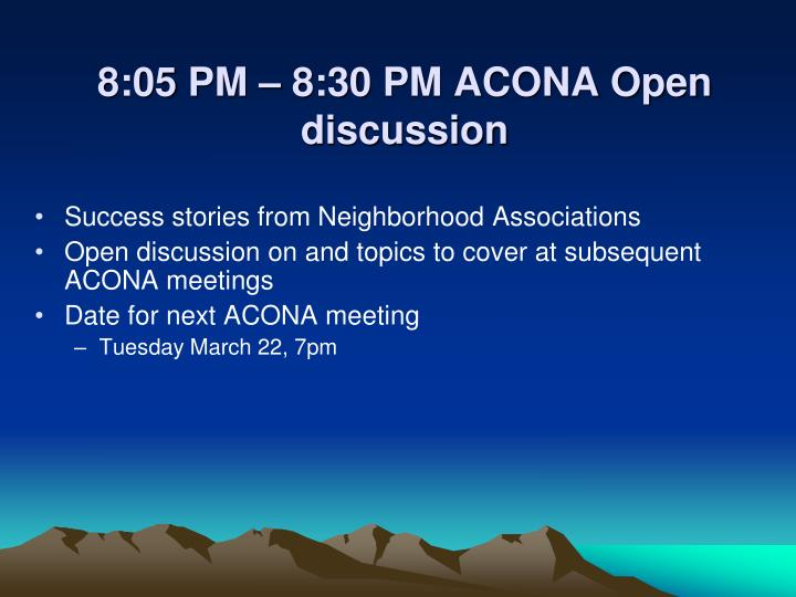 8:05 PM – 8:30 PM ACONA Open discussion