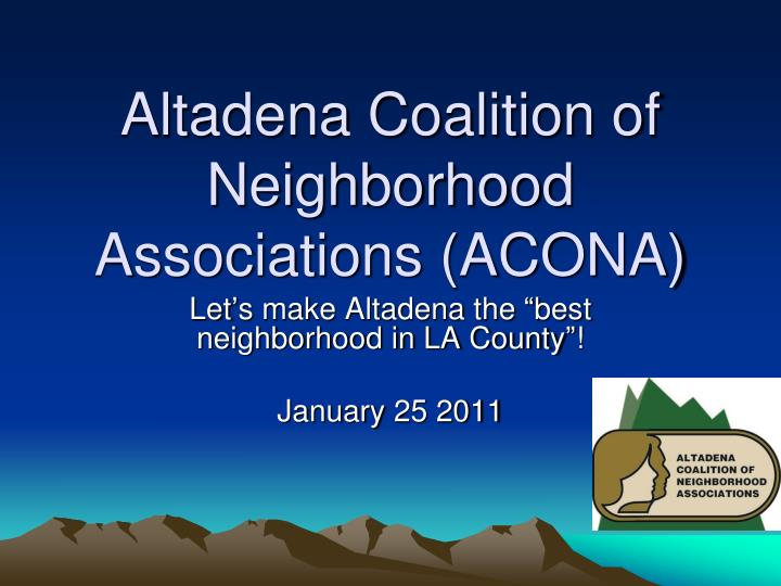 Altadena coalition of neighborhood associations acona