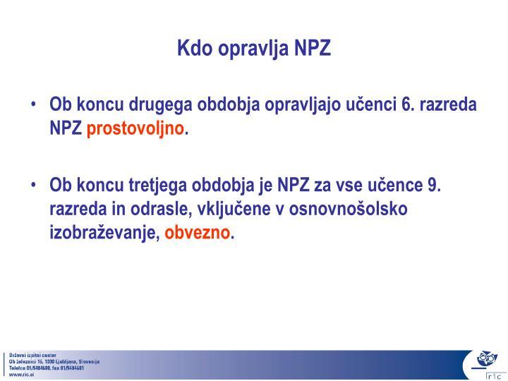Kdo opravlja NPZ
