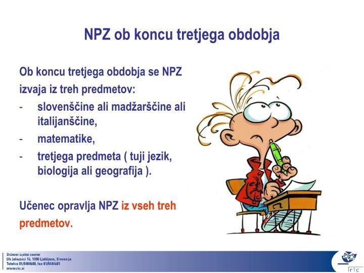 NPZ ob koncu tretjega obdobja