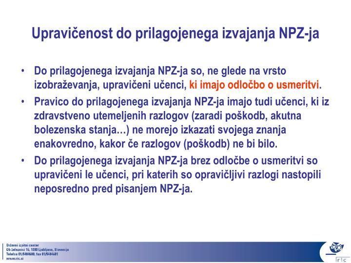 Upravičenost do prilagojenega izvajanja NPZ-ja