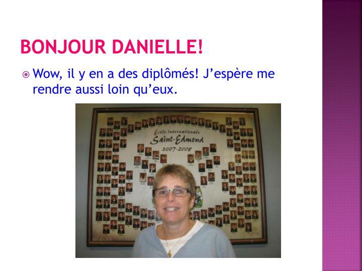 Bonjour Danielle!