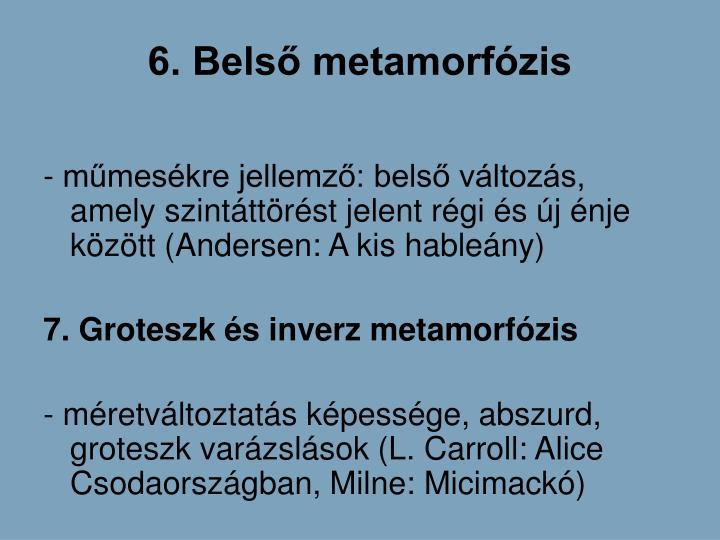 6. Bels metamorfzis