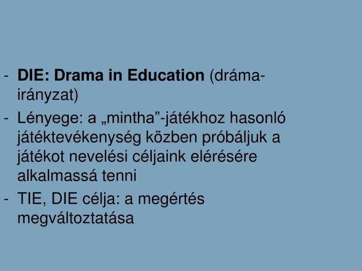 DIE: Drama in Education