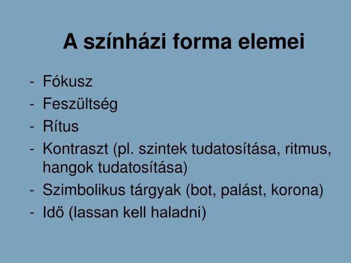A sznhzi forma elemei