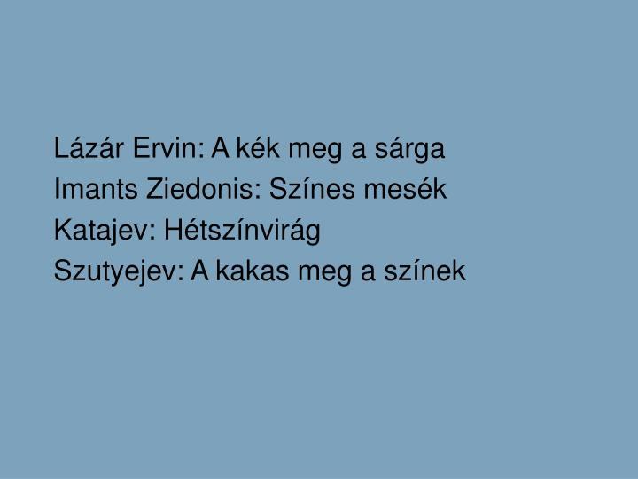 Lzr Ervin: A kk meg a srga