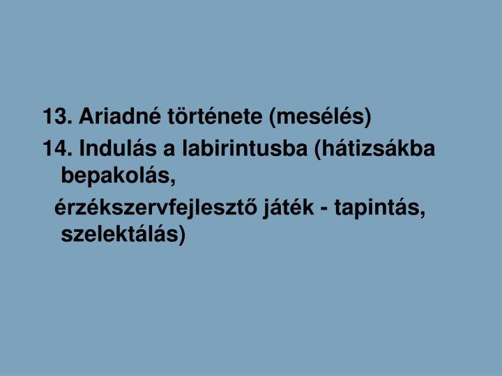 13. Ariadn trtnete (mesls)