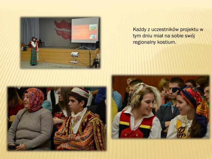 Każdy z uczestników projektu w tym dniu miał na sobie swój regionalny kostium.