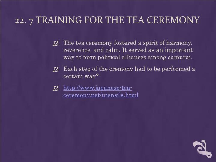 22. 7 Training for the Tea Ceremony