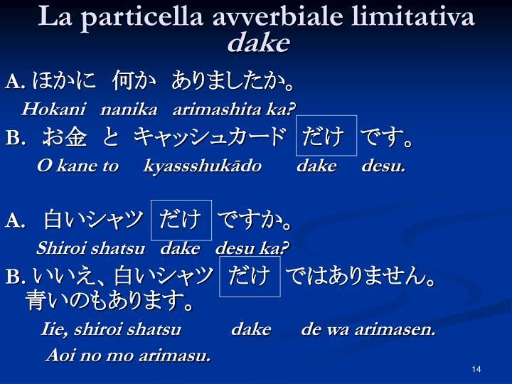 La particella avverbiale limitativa