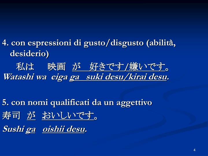4. con espressioni di gusto/disgusto (abilit