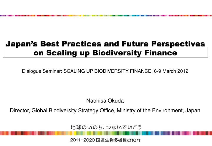 Japan s best practices and future perspectives on scaling up biodiversity finance