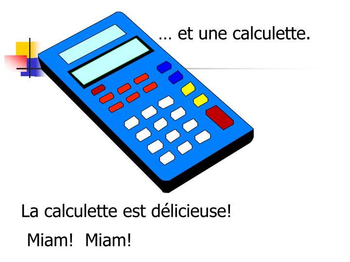 … et une calculette.