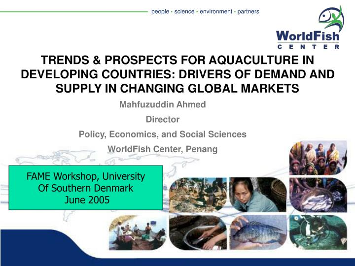 TRENDS & PROSPECTS FOR AQUACULTURE IN DEVELOPING COUNTRIES: DRIVERS OF DEMAND AND SUPPLY IN CHANGING...