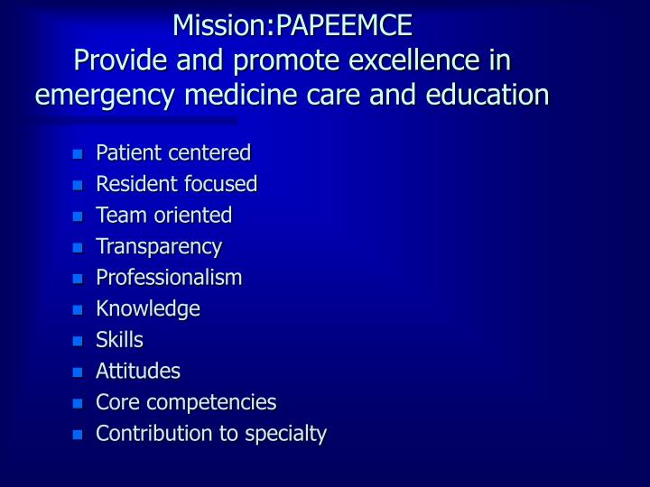 Mission papeemce provide and promote excellence in emergency medicine care and education