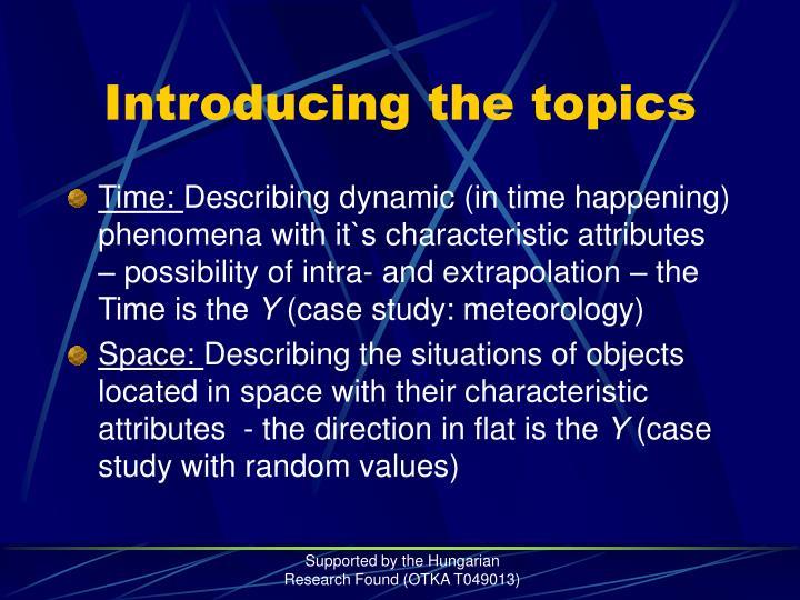 Introducing the topics