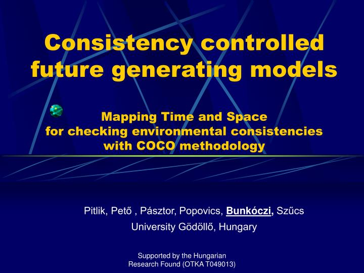 Consistency controlled future generating models