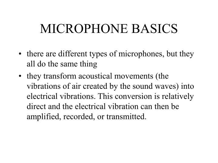 MICROPHONE BASICS
