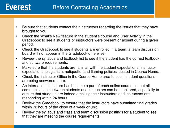 Be sure that students contact their instructors regarding the issues that they have brought to you.