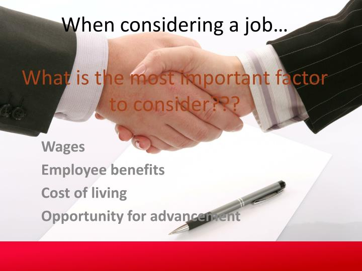 When considering a job what is the most important factor to consider