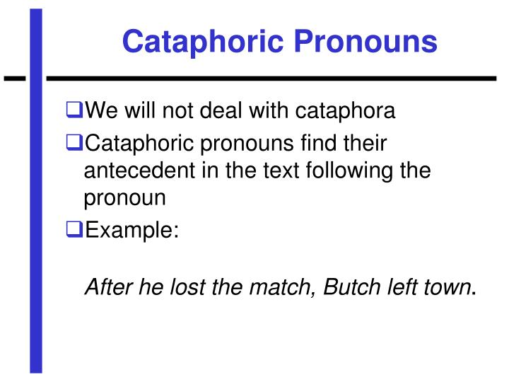Cataphoric Pronouns