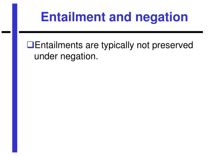 Entailment and negation
