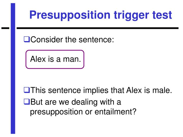 Presupposition trigger test