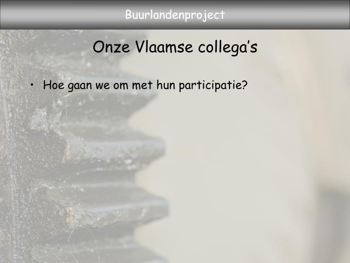 Onze Vlaamse collega's