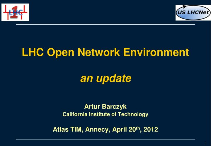 lhc open network environment an update