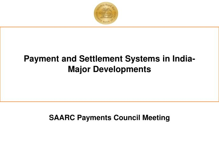 Payment and Settlement Systems in India-