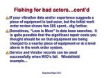 fishing for bad actors cont d
