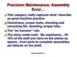 precision maintenance assembly error