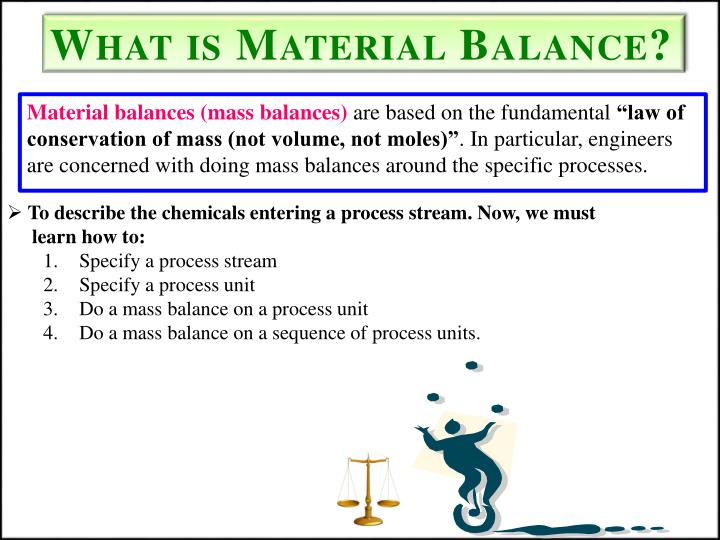What is Material Balance?