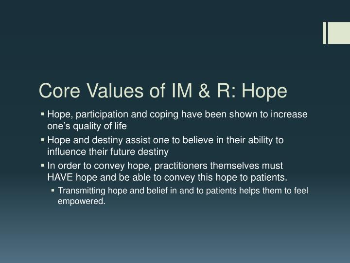 Core Values of IM & R: Hope