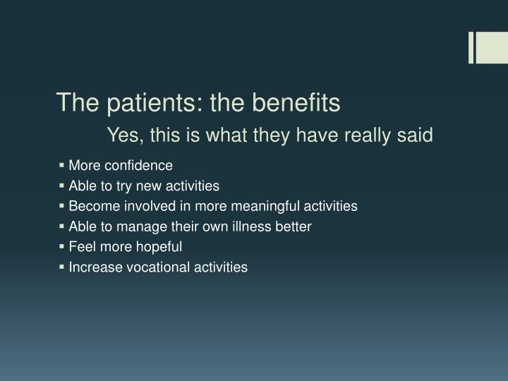 The patients: the benefits
