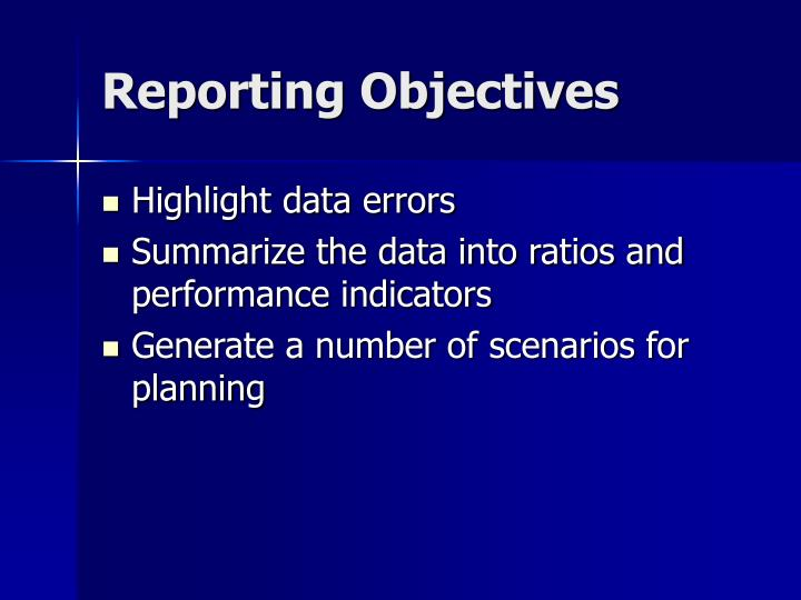 Reporting Objectives