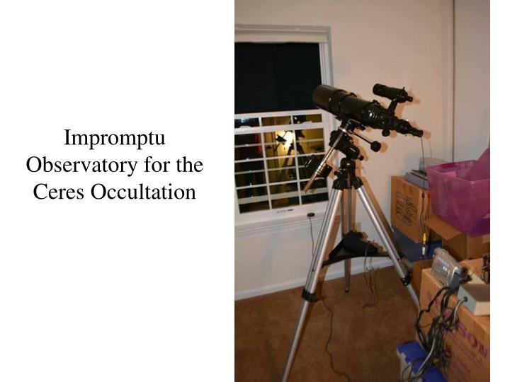 Impromptu Observatory for the Ceres Occultation