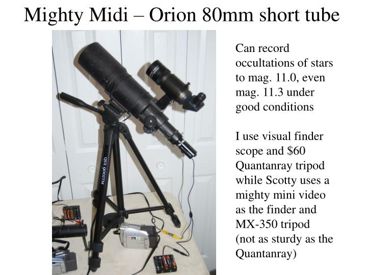 Mighty Midi – Orion 80mm short tube
