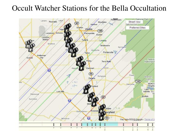 Occult Watcher Stations for the Bella Occultation