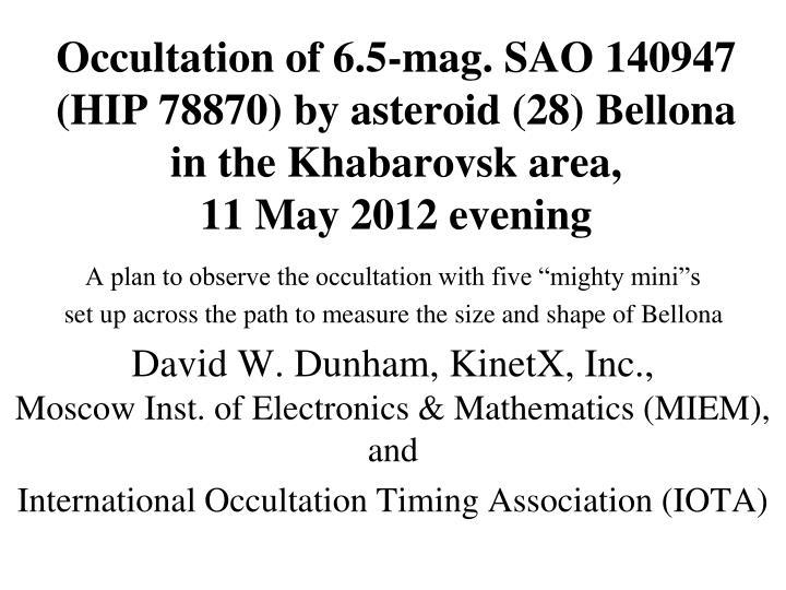 Occultation of 6.5-mag. SAO 140947
