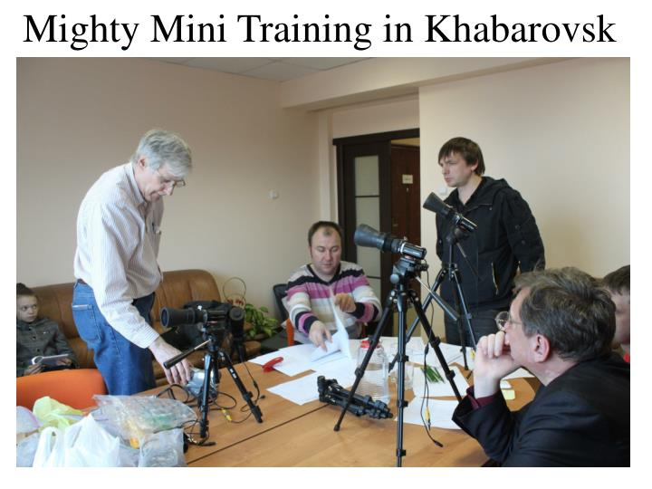 Mighty Mini Training in Khabarovsk