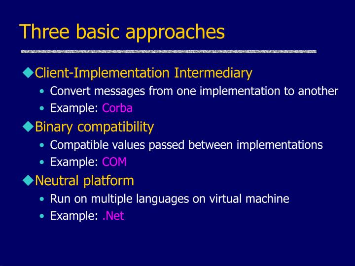 Three basic approaches
