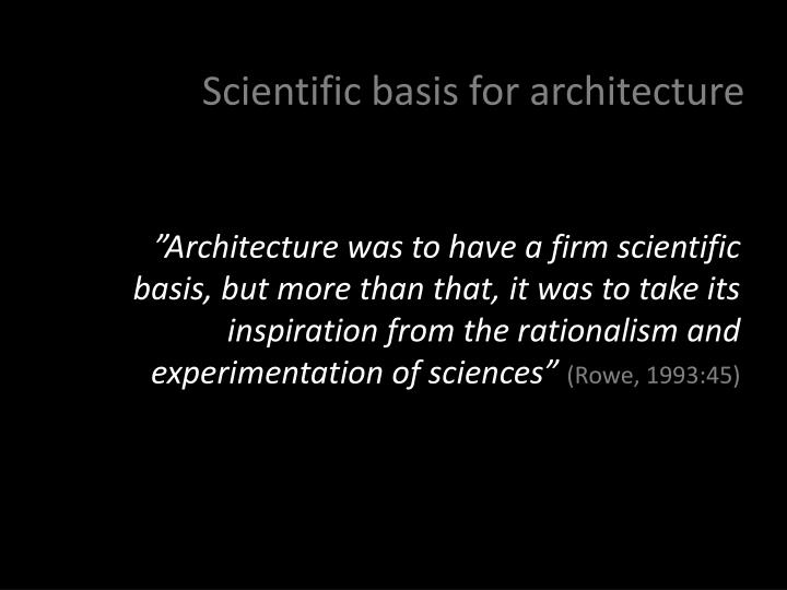 Scientific basis for architecture