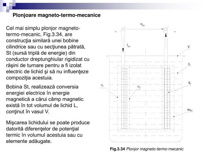 Plonjoare magneto-termo-mecanice