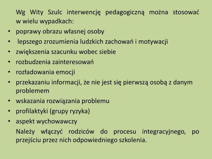 Wg Wity Szulc interwencję pedagogiczną można stosować